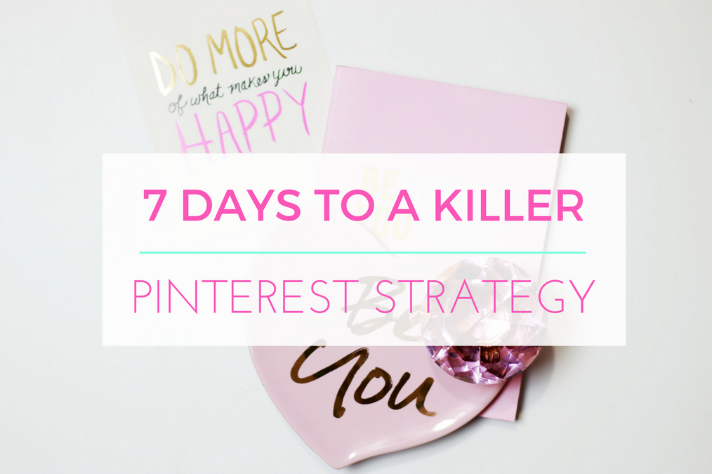 7 Steps To A Killer Pinterest Strategy