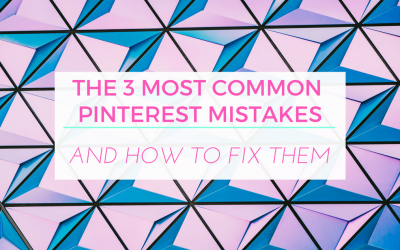 The 3 Most Common Pinterest Mistakes (And How to Fix Them)