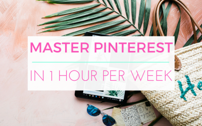 How to Master Pinterest in 1 Hour per Week