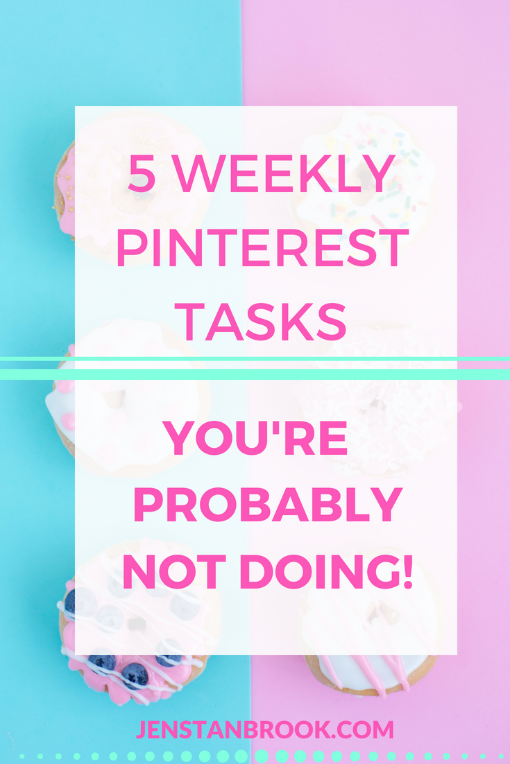 If success on Pinterest still evades you make sure you're doing these 5 WEEKLY tasks to get your pins seen. It's not rocket science, just straight forward practical advice on driving as much traffic as you can to your website. #jenstanbrook #pinterestcoach #pinteresttips