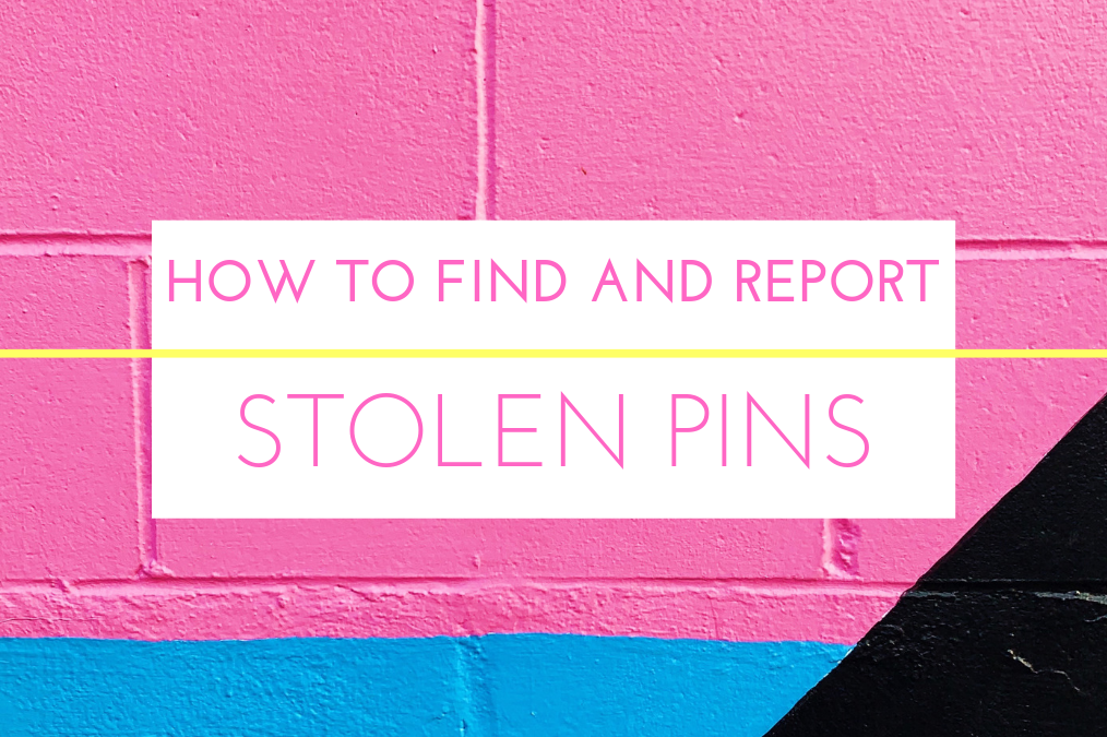 How to Discover and Report Stolen Pins